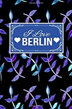 I Love Berlin: Gift Journal Lined Notebook To Write In