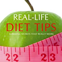 Real-Life Diet Tips: Slimming Secrets That Really Work