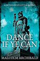 Dance If Ye Can: Premium Hardcover Edition