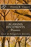 ALABAMA FOOTPRINTS Pioneers: A Collection of Lost & Forgotten Stories (Kindle Edition)