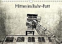 "Mitten im RuhrPott (Wandkalender 2022 DIN A4 quer): Das Ruhrgebiet, wo frueher der "" Pott"" kochte. (Monatskalender, 14 Seiten )"