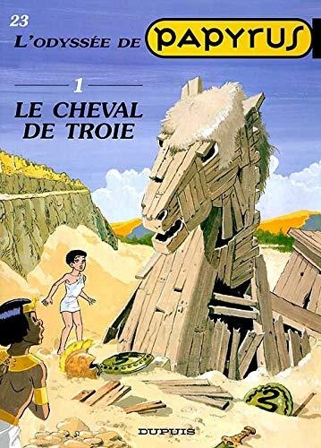 Papyrus, tome 23 : Le Cheval de Troie