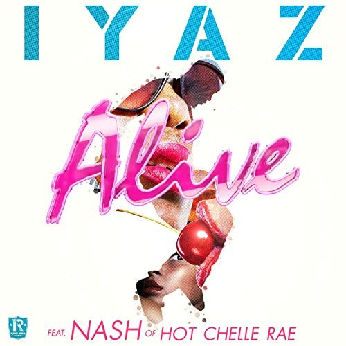 Iyaz feat. Nash of Hot Chelle Rae