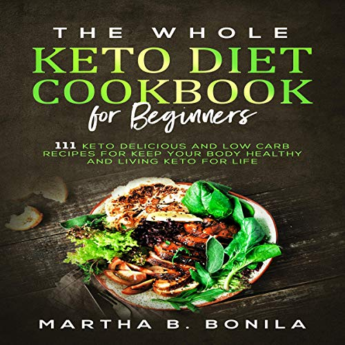 The Whole Keto Diet Cookbook for Beginners audiobook cover art