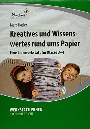 Kreatives und Wissenswertes rund ums Papier: Grundschule, Sachunterricht, Klasse 3-4