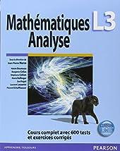 Mathématiques Analyse L3 - Analyse - Cours complet avec 600 tests et exercices corrigés de Hakim Boumaza