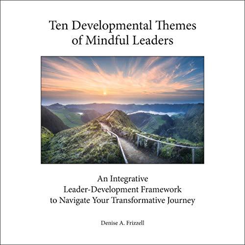 Ten Developmental Themes of Mindful Leaders audiobook cover art