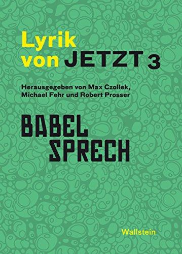 Lyrik von Jetzt 3: Babelsprech (German Edition)