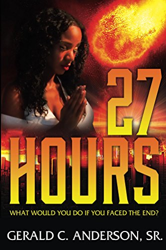 Book: 27 Hours - What Would You Do If You Faced the End? by Gerald C. Anderson, Sr.