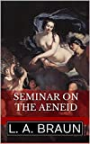 Seminar on the 'Aeneid': Da Vinci's REAL Hidden Secrets (Seminar Books on Hidden Symbolism in Art)