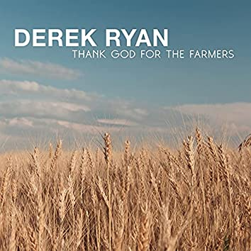 Thank God For The Farmers