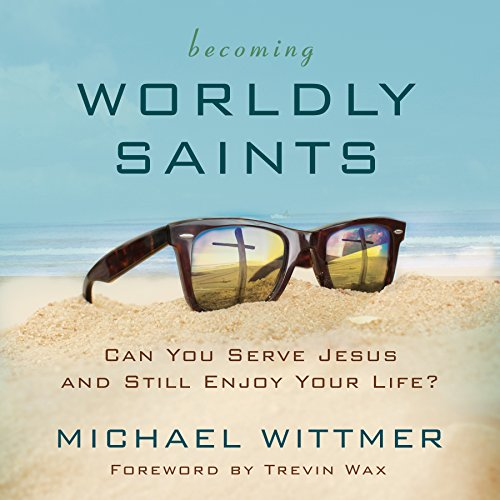 Becoming Worldly Saints audiobook cover art