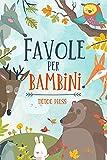 Favole per Bambini: con AUDIO incluso - un esclusiva raccolta di 14 stupende favole illustrate per il tuo...