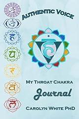 Authentic Voice: My Throat Chakra Journal (Chakra Mastery Journals) Paperback