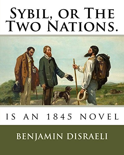 Sybil, or The Two Nations.: is an 1845 novel