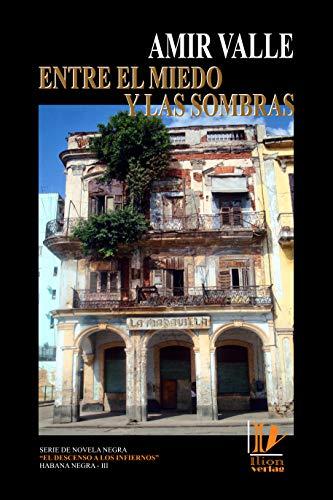 Entre el miedo y las sombras (El descenso a los infiernos - Habana Negra nº 3)