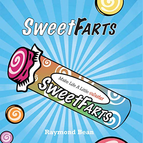 Sweet Farts Audiobook By Raymond Bean cover art