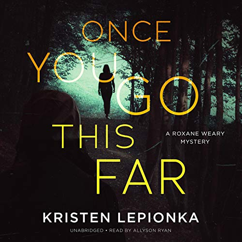 Once You Go This Far Audiobook By Kristen Lepionka cover art