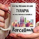 Tazza Barcellona. Adatta per Colazione, The, tisana, caffè, Cappuccino. Gadget Tazza: Ho Solo Bisogno d'andare a Barcellona. Idea Regalo Originale