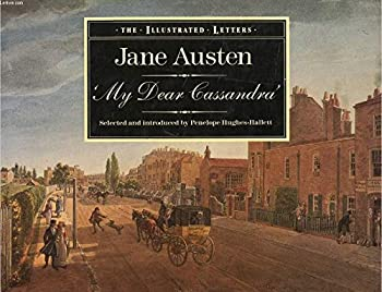 My Dear Cassandra  The Letters of Jane Austen