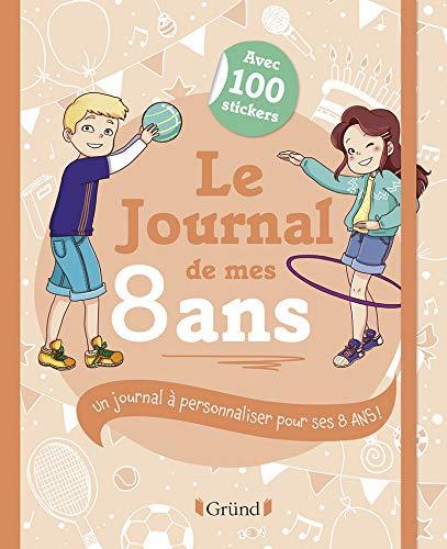 Le Journal de mes 8 ans – Journal intime avec stickers, intercalaires et pochettes – À partir de 8 ans