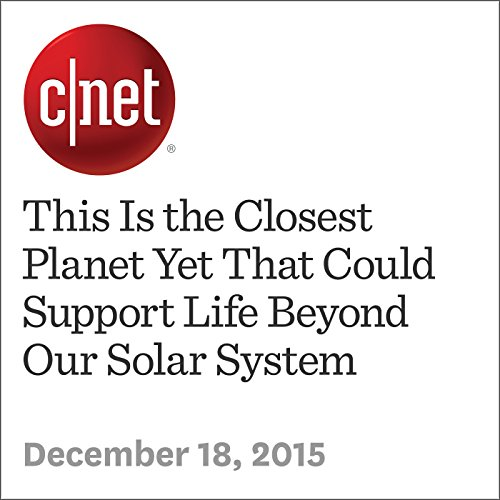 This Is the Closest Planet Yet That Could Support Life Beyond Our Solar System audiobook cover art