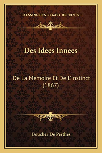 Des Idees Innees: De La Memoire Et De L'Instinct (1867) (French Edition)