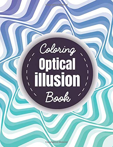 Compare Textbook Prices for Optical illusion coloring book: Large print optical shapes coloring book, with amazing art visual Illusions: 3D geometric shapes, Tesselation patterns  ISBN 9798638390754 by Books, Oplical illusion