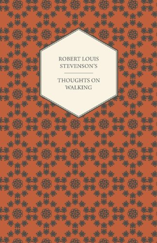 Robert Louis Stevenson's Thoughts on Walking - Walking Tours - A Night Among the Pines - Forest Notes (English Edition)