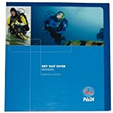 PADI Manual 2012 - Dry Suit Specialty - Trockentauchen - 79901G - -