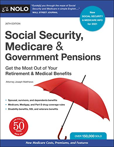 Compare Textbook Prices for Social Security, Medicare & Government Pensions: Get the Most Out of Your Retirement and Medical Benefits Twenty sixth Edition ISBN 9781413328240 by Matthews Attorney, Joseph