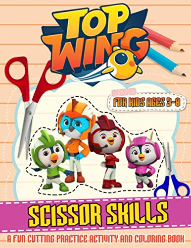Top Wing Scissor Skills: Featuring Fun And Relaxing Preschool Cutting And Pasting Top Wing Relaxing Activity Pages