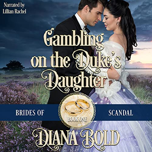 Gambling on the Duke's Daughter Audiobook By Diana Bold cover art