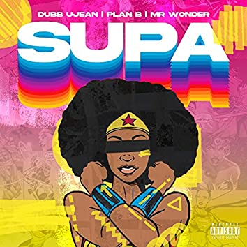 Supa (feat. Mr. Wonder & Plan B '85)