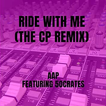Ride With Me  (THE CP Remix)