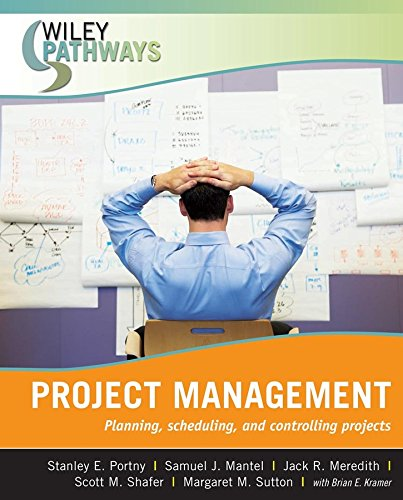 Wiley Pathways Project Management: Planning, Scheduling, and Controlling Projects