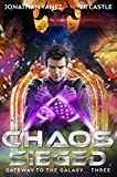 Chaos Sieged: A Space Adventure Legend (Gateway to the Galaxy Book 3)