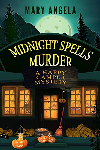 Midnight Spells Murder (A Happy Camper Mystery Book 2) by [Mary Angela]