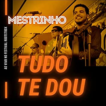 Tudo Te Dou (Ao Vivo no Festival Rootstock)