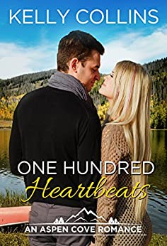 One Hundred Heartbeats (An Aspen Cove Small Town Romance Book 2) by [Kelly Collins]