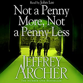Not a Penny More, Not a Penny Less                   By:                                                                                                                                 Jeffrey Archer                               Narrated by:                                                                                                                                 John Lee                      Length: 7 hrs and 32 mins     24 ratings     Overall 4.6
