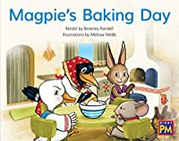 Magpie's Baking Day: Leveled Reader, Blue Fiction Level 9, Grade 1 (Rigby Pm)
