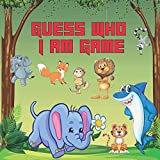 Guess Who I am Game: Fun Facts and Learning About Animals, A Fun Activity and Guessing Game for Little Kids