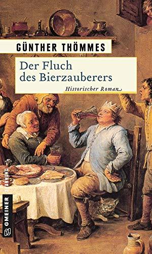 Der Fluch des Bierzauberers: Historischer Roman (Die Bierzauberer-Saga 3)