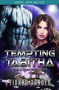 Tempting Tabitha (Magic New Mexico #48\Zolon Warriors Book 4) by [Tianna Xander]