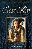 Close Kin: Book II -- The Hollow Kingdom Trilogy (Hollow Kingdom Trilogy, 2)