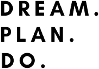 Dream.Plan. Do: Notebook 100 pages