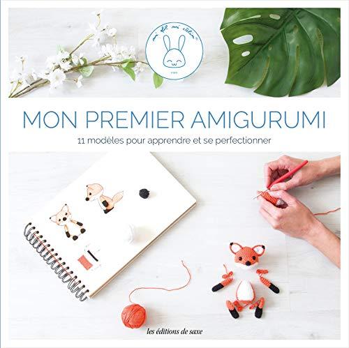 Mon premier amigurumi : 11 modèles au crochet pour apprendre et se perfectionner