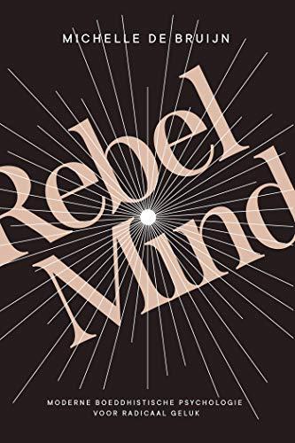 Rebel Mind (Dutch Edition)