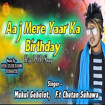 Aaj Mere Yaar Ka Birthday